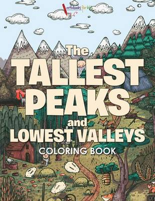 The Tallest Peaks and Lowest Valleys Coloring Book (Paperback)