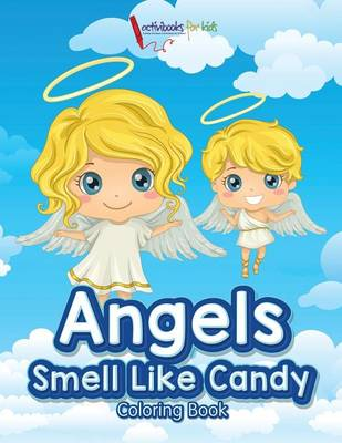 Angels Smell Like Candy Coloring Book (Paperback)