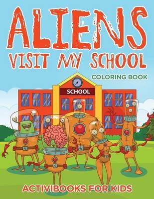 Aliens Visit My School Coloring Book (Paperback)