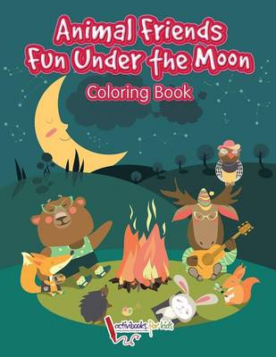 Animal Friends Fun Under the Moon Coloring Book (Paperback)
