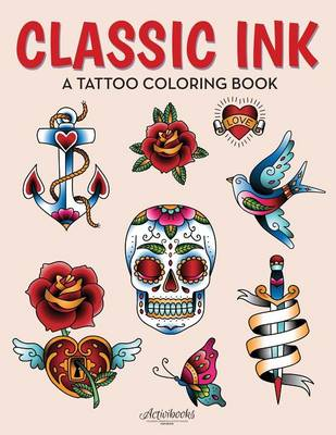 Classic Ink: A Tattoo Coloring Book (Paperback)