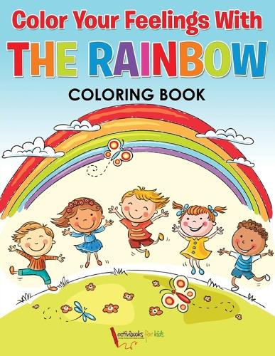 Color Your Feelings With The Rainbow Coloring Book (Paperback)