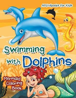 Swimming with Dolphins: Mermaid Coloring Book (Paperback)