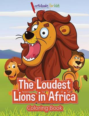 The Loudest Lions in Africa Coloring Book (Paperback)