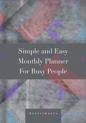 Simple and Easy Monthly Planner For Busy People (Paperback)