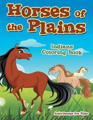 Horses of the Plains Indians Coloring Book (Paperback)