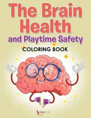 The Brain Health and Playtime Safety Coloring Book (Paperback)