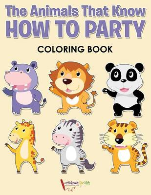 The Animals That Know How to Party Coloring Book (Paperback)