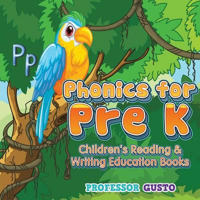 Phonics for Pre K: Children's Reading & Writing Education Books (Paperback)