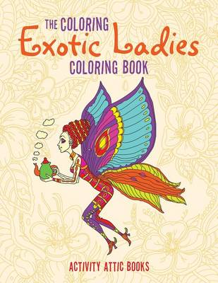 The Coloring Exotic Ladies Coloring Book (Paperback)