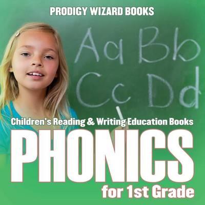 Phonics for 1st Grade: Children's Reading & Writing Education Books (Paperback)