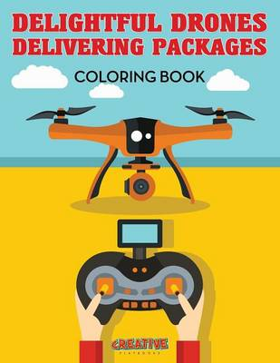 Delightful Drones Delivering Packages Coloring Book (Paperback)