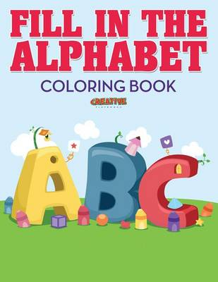 Fill in the Alphabet Coloring Book (Paperback)