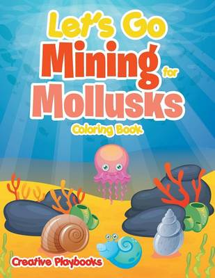 Let's Go Mining for Mollusks Coloring Book (Paperback)