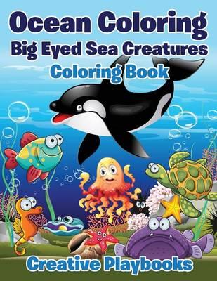 Ocean Coloring: Big Eyed Sea Creatures Coloring Book (Paperback)