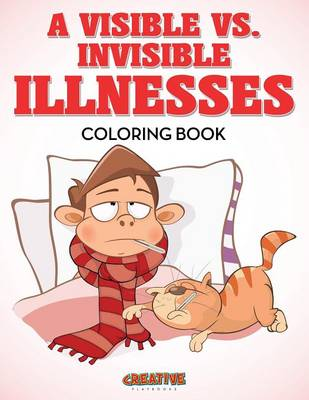 A Visible vs. Invisible Illnesses Coloring Book (Paperback)