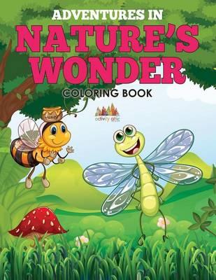Adventures in Nature's Wonder Coloring Book (Paperback)