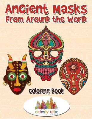 Ancient Masks from Around the World Coloring Book (Paperback)