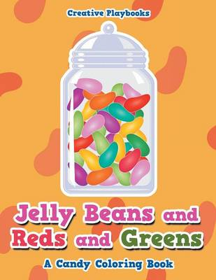Jelly Beans and Reds and Greens, a Candy Coloring Book (Paperback)