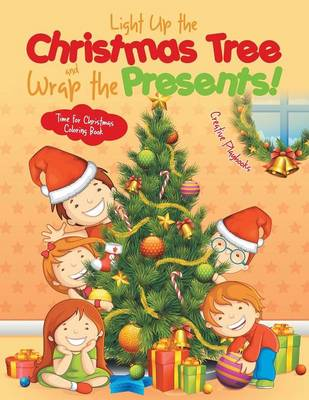 Light Up the Christmas Tree and Wrap the Presents! Time for Christmas Coloring Book (Paperback)
