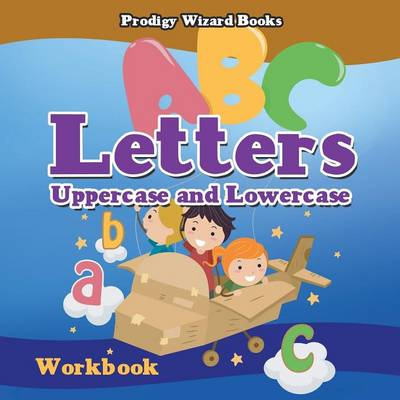 Letters: Uppercase and Lowercase Workbook Prek-Grade K - Ages 4 to 6 (Paperback)