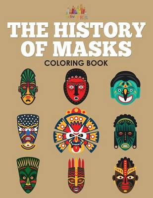 The History of Masks Coloring Book (Paperback)