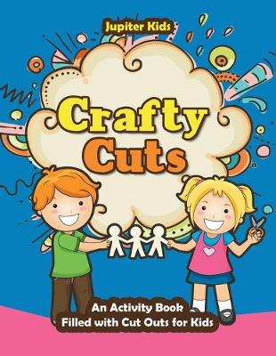 Crafty Cuts: An Activity Book Filled with Cut Outs for Kids (Paperback)