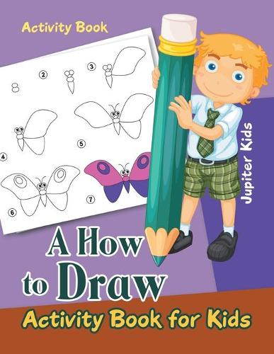 A How to Draw Activity Book for Kids Activity Book (Paperback)