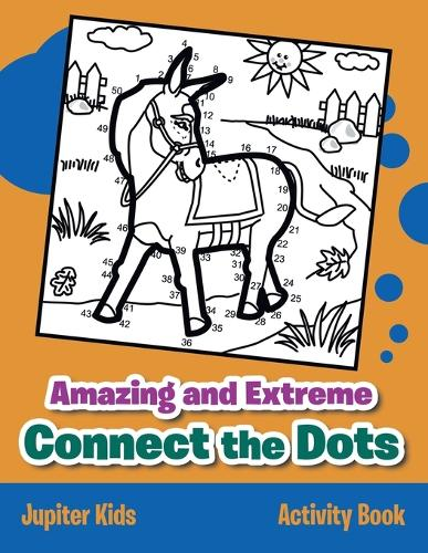 Amazing and Extreme Connect the Dots Activity Book (Paperback)