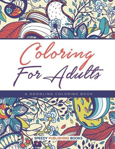 Coloring For Adults, a Doodling Coloring Book (Paperback)