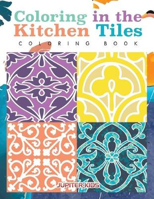 Coloring in the Kitchen Tiles Coloring Book (Paperback)