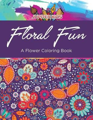 Floral Fun: A Flower Coloring Book (Paperback)