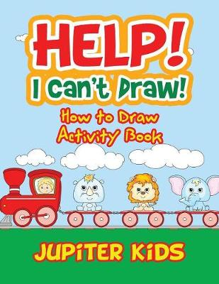 Help! I Can't Draw! How to Draw Activity Book (Paperback)