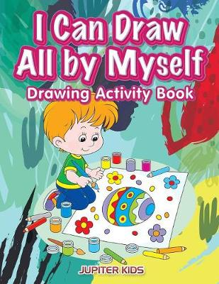 I Can Draw All by Myself Drawing Activity Book (Paperback)