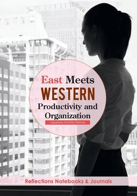 East Meets Western Productivity and Organization: Japanese Monthly Planner (Paperback)