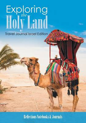 Exploring the Holy Land. Travel Journal Israel Edition (Paperback)