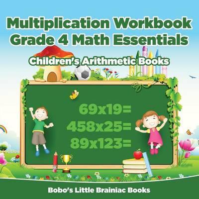Multiplication Workbook Grade 4 Math Essentials Children's Arithmetic Books (Paperback)
