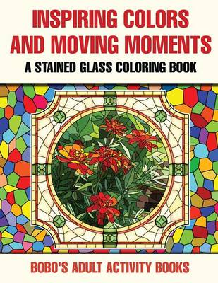 Inspiring Colors and Moving Moments: A Stained Glass Coloring Book (Paperback)