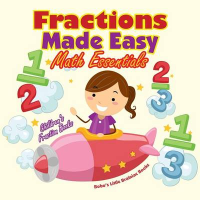 Fractions Made Easy Math Essentials: Children's Fraction Books (Paperback)