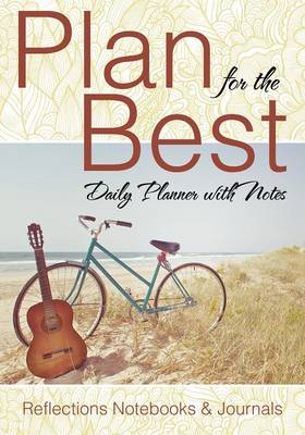 Plan for the Best - Daily Planner with Notes (Paperback)