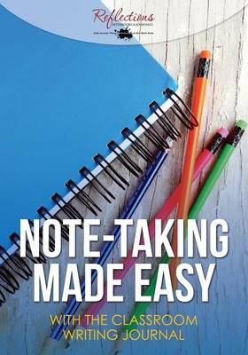 Note-Taking Made Easy with the Classroom Writing Journal (Paperback)