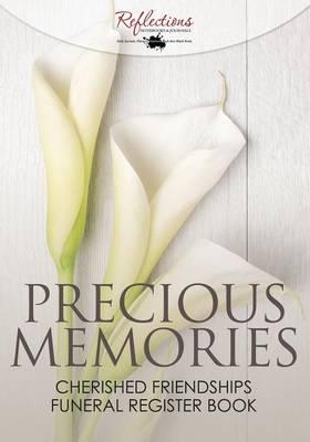 Precious Memories, Cherished Friendships Funeral Register Book (Paperback)