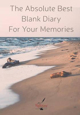 The Absolute Best Blank Diary for Your Memories (Paperback)