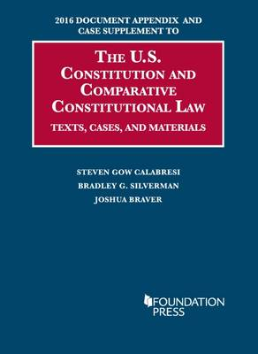 2016 Document Appendix and Case Supplement to The U.S. Constitution and Comparative Constitutional Law: Texts, Cases, and Materials - University Casebook Series (Paperback)