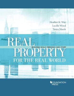 Real Property for the Real World: Building Skills Through Case Study (Paperback)