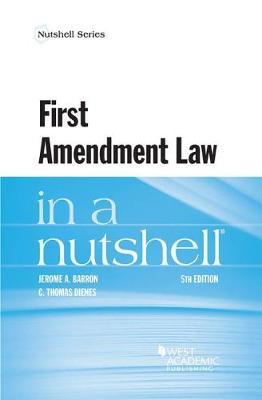 First Amendment Law in a Nutshell - Nutshell Series (Paperback)