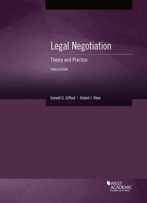 Legal Negotiation: Theory and Practice - American Casebook Series (Paperback)