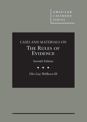 Cases and Materials on The Rules of Evidence - CasebookPlus - American Casebook Series (Multimedia)