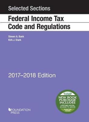 Selected Sections Federal Income Tax Code and Regulations, 2017-2018 - Selected Statutes (Paperback)