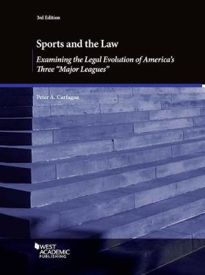 "Sports and the Law, Examining the Legal Evolution of America's Three """"Major Leagues (Paperback)"